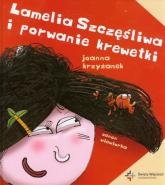 Lamelia Szczęśliwa i porwanie krewetki - Joanna Krzyżanek | mała okładka