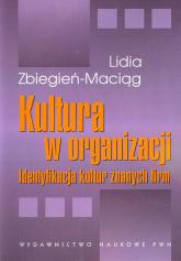 Kultura w organizacji Identyfikacja kultur znanych firm - Lidia Zbiegień-Maciąg | mała okładka