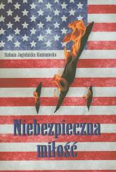 Niebezpieczna miłość - Stefania Jagielnicka-Kamieniecka | mała okładka