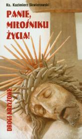 Panie miłośniku życia Drogi krzyżowa - Kazimierz Skwierawski | mała okładka