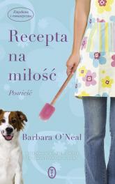 Recepta na miłość - Barbara ONeal | mała okładka