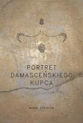 Portret damasceńskiego kupca - Maria Stojkow   mała okładka