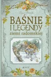 Baśnie i legendy ziemi radomskiej - Zenon Gierała | mała okładka