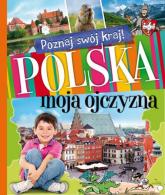 Poznaj swój kraj Polska moja ojczyzna -    mała okładka