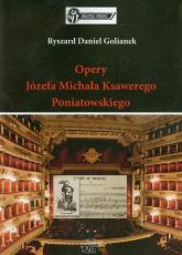 Opery Józefa Michała Ksawerego Poniatowskiego - Golianek Ryszard Daniel | mała okładka