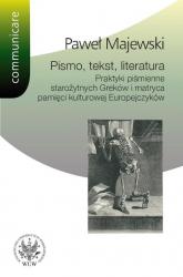 Pismo tekst literatura Praktyki piśmienne starożytnych Greków i matryca pamięci kulturowej Europe - Paweł Majewski | mała okładka