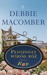 Pensjonat wśród róż - Debbie Macomber | mała okładka