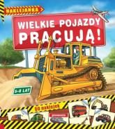 Wielkie pojazdy pracują Naklejanki (5-8 lat) -    mała okładka