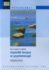 Czynniki leczące w psychoterapii - Czabała Jan Czesław | mała okładka