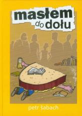 Masłem do dołu - Petr Sabach | mała okładka