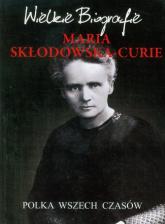 Maria Skłodowska-Curie Polka wszech czasów - Marcin Pietruszewski | mała okładka