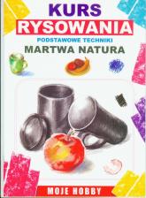 Martwa natura Kurs rysowania Podstawowe techniki - Mateusz Jagielski | mała okładka