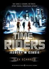 Time Riders Tom 1 Jeźdźcy w czasie - Alex Scarrow | mała okładka