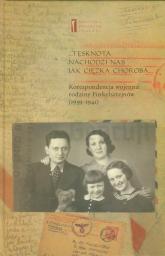 Tęsknota nachodzi nas jak ciężka choroba Korespondencja wojenna rodziny Finkelsztejnów (1939-1941) -  | mała okładka