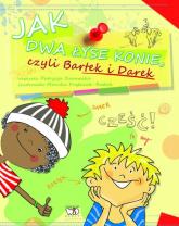Jak dwa łyse konie czyli Bartek i Darek - Patrycja Zarawska | mała okładka