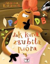 Jak kura zgubiła pióra - Joanna Krzyżanek | mała okładka