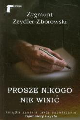 Proszę nikogo nie winić - Zygmunt Zeydler-Zborowski | mała okładka