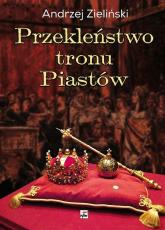 Przekleństwo tronu Piastów - Andrzej Zieliński | mała okładka