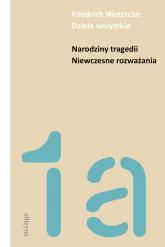 Narodziny tragedii Niewczesne rozważania - Friedrich Nietzsche   mała okładka