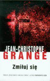 Zmiłuj się - Jean-Christophe Grange | mała okładka