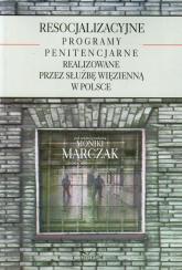 Resocjalizacyjne programy penitencjarne realizowane przez służbę więzienną w Polsce -  | mała okładka