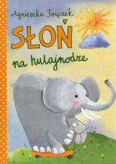 Słoń na hulajnodze - Agnieszka Frączek | mała okładka