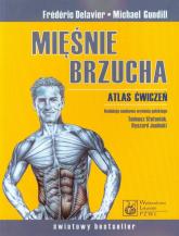 Mięśnie brzucha Atlas ćwiczeń - Delavier Frederic, Gundill Michael | mała okładka