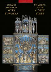 Ołtarz Mariacki Wita Stwosza St. Mary's Altar by Veit Stoss - Andrzej Nowakowski | mała okładka