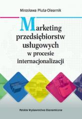 Marketing przedsiębiorstw usługowych w procesie internacjonalizacji - Mirosława Pluta-Olearnik | mała okładka
