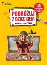 Podróżuj z dzieckiem! Poradnik praktyczny - Kobus Anna, Kobus Krzysztof | mała okładka