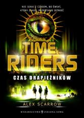 Time Riders Tom 2 Czas drapieżników - Alex Scarrow | mała okładka