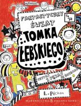 Tomek Łebski Tom 1 Fantastyczny świat Tomka Łebskiego - Liz Pichon | mała okładka