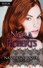 Na zawsze razem Rodzina Stanislaski - Nora Roberts | mała okładka