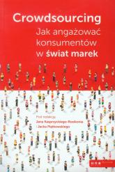 Crowdsourcing Jak angażować konsumentów w świat marek -  | mała okładka