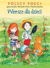 Polscy poeci Wiersze dla dzieci - Krasicki Ignacy, Fredro Aleksander, Konopnicka Maria | mała okładka