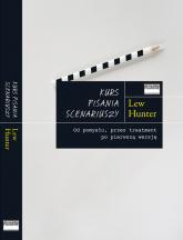 Kurs pisania scenariuszy - Lew Hunter | mała okładka
