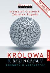 Królowa bez Nobla Rozmowy o matematyce - Krzysztof Ciesielski     Zdzisław Pogoda   mała okładka