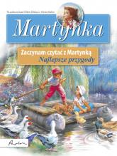 Martynka Zaczynam czytać z Martynką Najlepsze przygody - Gilbert Delahaye | mała okładka