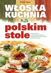 Włoska kuchnia na polskim stole - Paolo Cozza | mała okładka