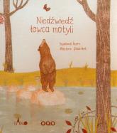 Niedźwiedź łowca motyli - Susanna Isern | mała okładka