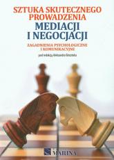 Sztuka skutecznego prowadzenia mediacji i negocjacji Zagadnienia psychologiczne i komunikacyjne -    mała okładka