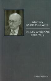 Pisma wybrane 2002-2012 Tom 6 - Władysław Bartoszewski | mała okładka