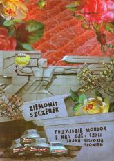 Przyjdzie Mordor i nas zje czyli tajna historia Słowian - Ziemowit Szczerek | mała okładka