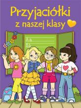 Przyjaciółki z naszej klasy - Patrycja Zarawska | mała okładka