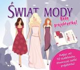 Świat mody Będę projektantką Szablony - Patrycja Zarawska | mała okładka