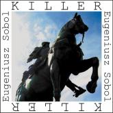 Killer - Eugeniusz Sobol | mała okładka