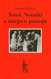 Tomi Notatki z miejsca postoju - Tomasz Różycki   mała okładka