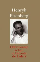 Odczuwanie religii u Leconte de Lisle'a - Henryk Elzenberg | mała okładka