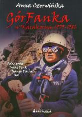 GórFanka w Karakorum 1979-1986 K2 - Rakaposhi - Broad Peak - Nanga Parbat - Anna Czerwińska | mała okładka
