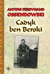 Cadyk ben Beroki - Ossendowski Antoni Ferdynand | mała okładka